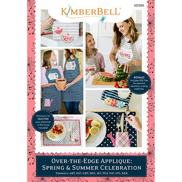 KIMBERBELL DESIGNS- OVER-THE-EDGE APPLIQUE: SPRING & SUMMER CELEBRATION
