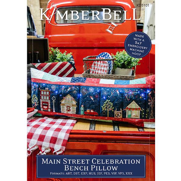 KIMBERBELL DESIGNS - MAIN STREET CELEBRATION BENCH PILLOW, MACHINE EMBROIDERY