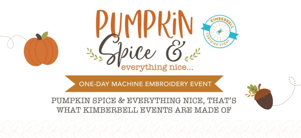 Kimberbell Pumpkin Spice and Everything Nice Event